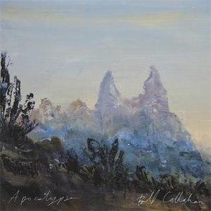 Apocalypse (Bill Callahan album) - Image: Apocalypsbillcallaha nealbum