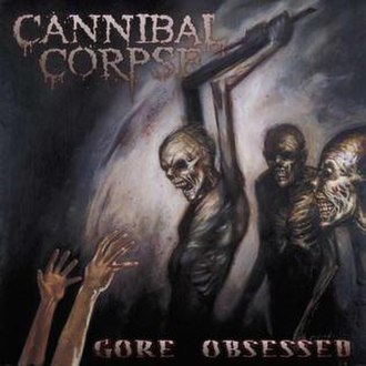 Gore Obsessed - Image: Cannibal Corpse Gore Obsessed Censored Front