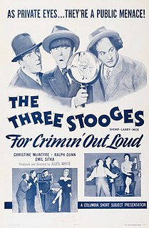 <i>For Crimin Out Loud</i> 1956 short subject starring American slapstick comedy team the Three Stooges directed by Jules White