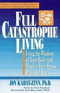 <i>Full Catastrophe Living</i>