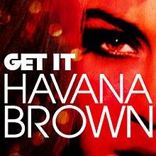 Get It (Havana Brown song) - Wikipedia