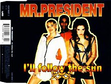 Ill Follow The Sun Mr President Song Wikipedia
