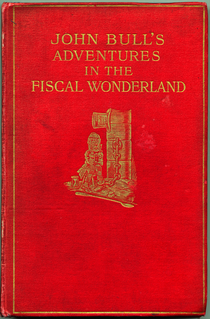 <i>John Bulls Adventures in the Fiscal Wonderland</i> Parody novel of Lewis Carrows Alice Adventures, by Charles Geake and Francis C. Gould