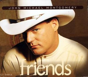 Friends (John Michael Montgomery song) - Image: John Michael Montgomery Friends