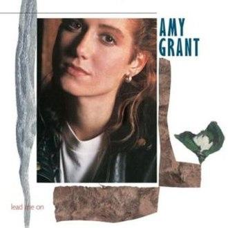 Lead Me On (Amy Grant album) - Image: Lead Me On
