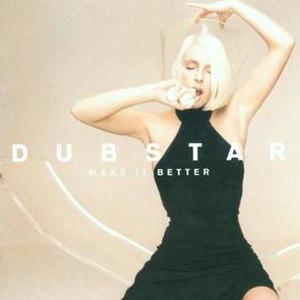Make It Better - Image: Make it better by dubstar