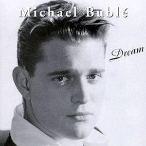 Dream (Michael Bublé album) - Image: Michael Buble Dream