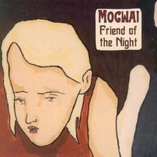 Mogwai friend of the night.jpg