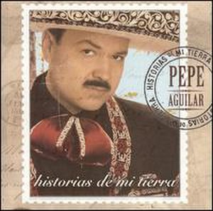 Historias de Mi Tierra - Image: Pepe Aguilar Historias