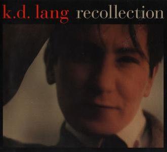 Recollection (k.d. Lang album) - Image: Recollection (k.d. lang album) front cover art, double CD version