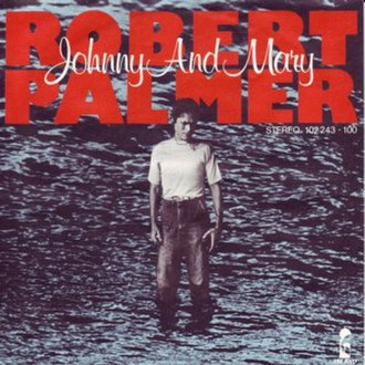 Johnny and Mary - Image: Robert Palmer Johnny and Mary