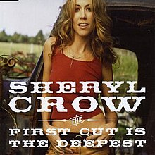 Sheryl Crow - The First Cut Is the Deepest.jpg