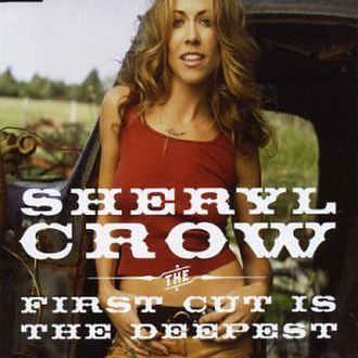 The First Cut Is the Deepest - Image: Sheryl Crow The First Cut Is the Deepest