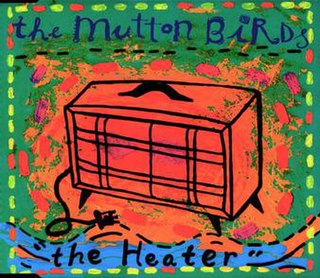 The Heater 1994 single by The Mutton Birds
