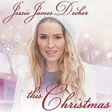 Jessie Christmas.This Christmas Jessie James Decker Ep Wikipedia