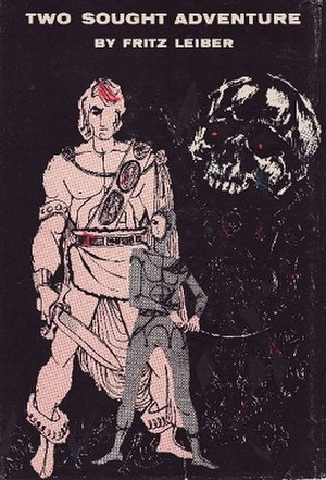 Fafhrd and the Gray Mouser - Two Sought Adventure, the first published story collection exclusively featuring Fafhrd and the Gray Mouser, published by Gnome Press in 1958