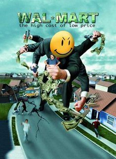 <i>Wal-Mart: The High Cost of Low Price</i> 2005 film by Robert Greenwald