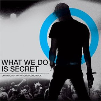 What We Do Is Secret (film) - Image: What We Do Is Secret soundtrack cover