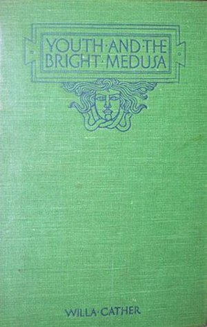 Youth and the Bright Medusa - First edition (publ. Knopf)