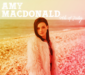4th of July (Amy Macdonald song) - Image: 4thof July Amy