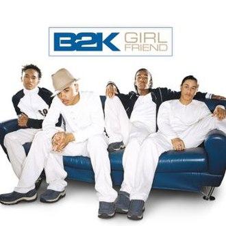 Girlfriend (B2K song) - Image: B2K Girlfriend