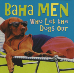 Who Let the Dogs Out? - Image: Baha Men Dogs single