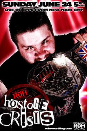Best in the World 2012: Hostage Crisis - Promotional poster featuring ROH World Champion Kevin Steen