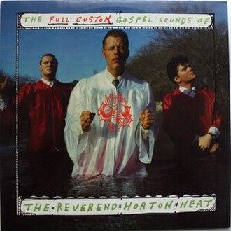 The Full-Custom Gospel Sounds of the Reverend Horton Heat - Image: Gospel cover lg