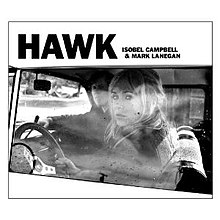 "A greyscale photograph of a man and a woman in a car. ""Hawk Isobel Campbell & Mark Lanegan"" is written in black text above."