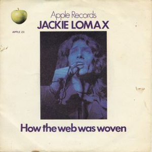 "How the Web Was Woven - Image: Jackie Lomax ""How the Web Was Woven"" UK picture sleeve"