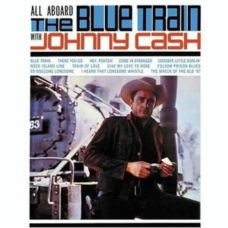 All Aboard the Blue Train - Image: Johnny Cash All Aboard The Blue Train