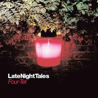 Late Night Tales: Four Tet - Image: LNT Four Tet