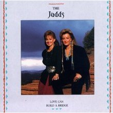 The Judds Love Can Build A Bridge Video