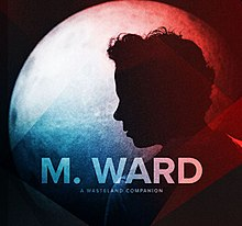 M. Ward - A Wasteland Companion.jpg