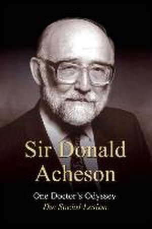 Donald Acheson - Image: One Doctor's Odyssey The Social Lesion by Donald Acheson book cover (133x 200px)