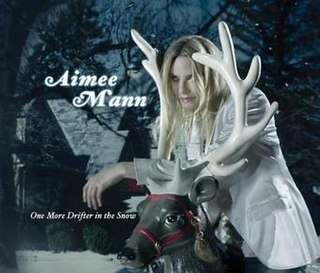 <i>One More Drifter in the Snow</i> 2006 studio album by Aimee Mann