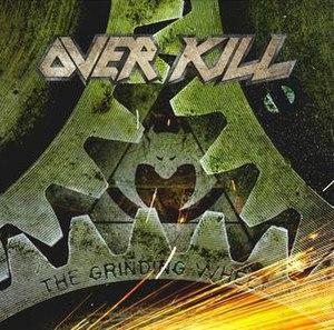 The Grinding Wheel - Image: Overkill The Grinding Wheel