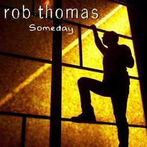 Someday (Rob Thomas song) - Image: Rob Thomas Someday