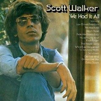 We Had It All - Image: Scott Walker We Had It All