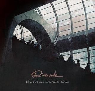 <i>Shrine of New Generation Slaves</i> Riverside album