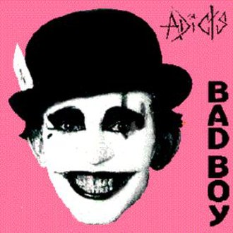 Bad Boy (The Adicts song) - Image: The Adicts Bad Boy