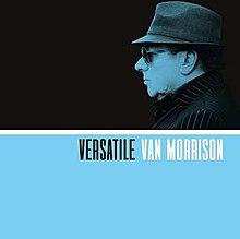 [Image: 220px-Versatile_%28Van_Morrison_album%29.jpg]
