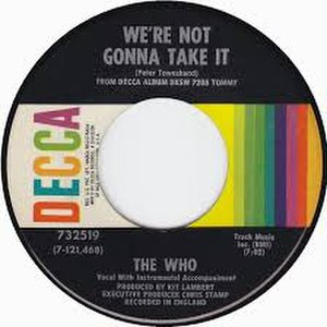 We're Not Gonna Take It (The Who song) - Image: We're Not Gonna Take It (The Who song)