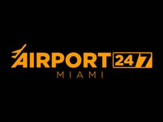 Airport 24/7: Miami - Image: Airport 247 Miami