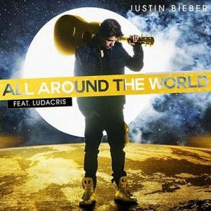 All Around the World (Justin Bieber song) - Image: All Around the World (Justin Bieber song)
