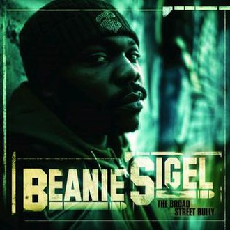 The Broad Street Bully - Image: Beanie Sigel The Broad Street Bully Cover