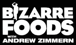 Bizarre Foods with Andrew Zimmern - Wikipedia, the free encyclopedia