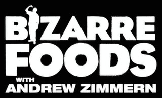 <i>Bizarre Foods with Andrew Zimmern</i>