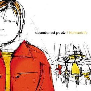 "Humanistic (album) - Image: Cover art for Abandoned Pools' 2001 ""Humanistic"" album"