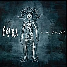 Gojira - The Way of All Flesh - 2008.jpg